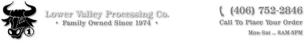 Lower Valley Processing - Quality meat processing and family owned since 1974.